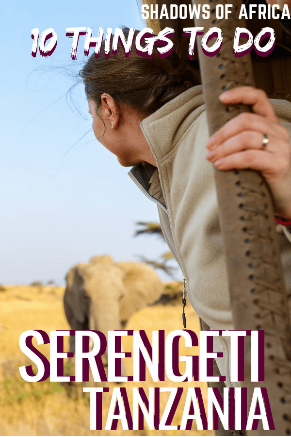 Here are the five things you need to add to your Serengeti safari itinerary! If you're heading to Tanzania's Serengeti for a safari trip, don't miss out on these five adventure activities! #travel #safari #serengeti #tanzania