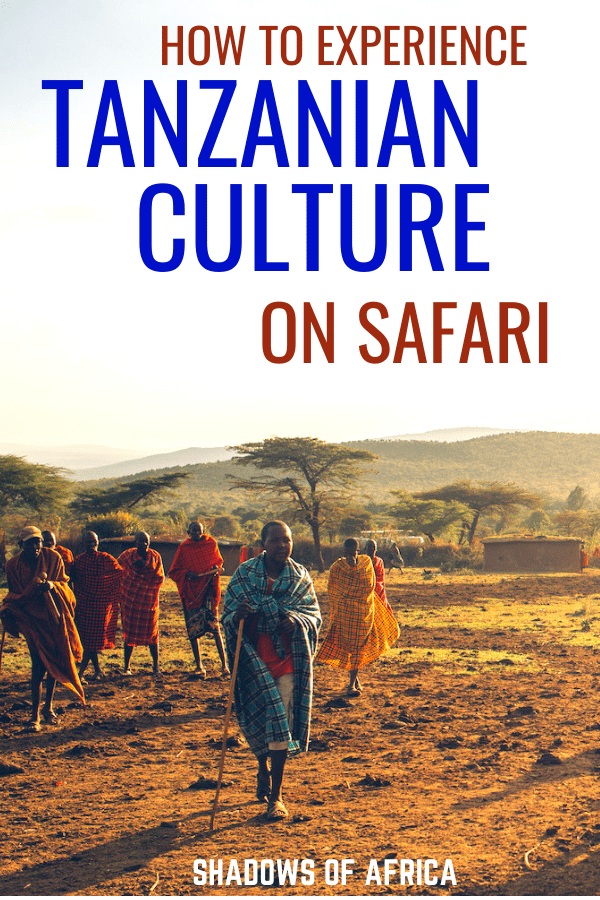 Want to experience Tanzanian culture on your safari trip? Here's how to add some culture to your African safari! #africa #tanzania #safari #culture #travel