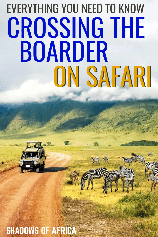 Planning a cross country safari? Here's how to cross the border so you can plan your Africa safari trip itinerary! #itinerary #safari #africa #tanzania #travel